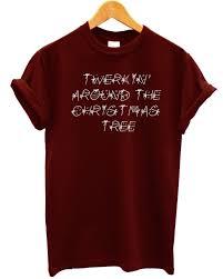 twerkin around the christmas tree t shirt funny novelty noel