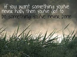 wishes quotes if you want something you ve never had then you