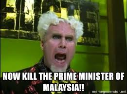 Mugatu Meme - now kill the prime minister of malaysia mr mugatu meme