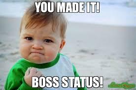 Status Meme - you made it boss status meme success kid original 82921