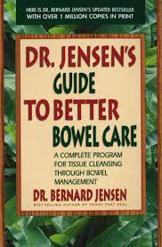 dr jensen u0027s guide to better bowel care a complete program for