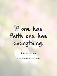if one has faith one has everything picture quotes