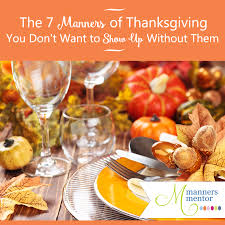 thanksgiving manners the 7 manners of thanksgiving for hosts and guests