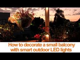 small led lights for decoration how to decorate a small balcony with smart led lights youtube