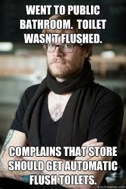 Public Bathroom Meme - went to public bathroom toilet wasn t flushed complains that