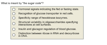what is meant by the sugar code hormonal signal chegg