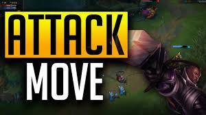 attack move effektiver trick league of legends german