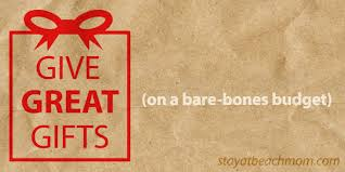 great gifts give great gifts on a bare bones budget stay at