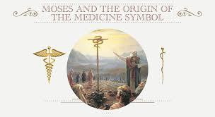 amazing bible secret moses and the origin of the medicine symbol