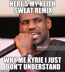 Why Me Meme - image tagged in lebron james imgflip