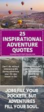 inspirational quote journey 100 quote journey adventure 10 quotes that will inspire you