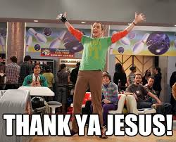 Thank Jesus Meme - thank ya jesus sheldon cooper thank you jesus quickmeme