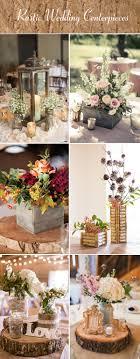 wedding reception centerpiece ideas 48 creative rustic wedding ideas for your big day stylish wedd
