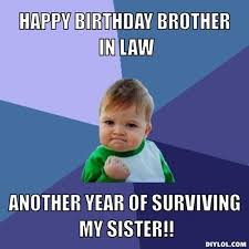 Not Bad Meme Generator - happy birthday brother in law resized success kid meme generator