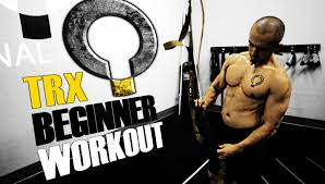 exercise tutorial trx workout routine for beginners youtube