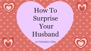 valentines day gifts for husband how to your husband on s day