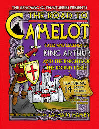 the road to camelot tales and legends of king arthur and his