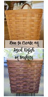 how to create an aged finish on baskets 2 bees in a pod