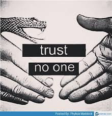Trust No One Meme - 868 best someone once said images on pinterest thoughts words