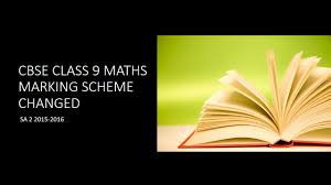 cbse class ix maths marking scheme changed for sa 2 2015 16