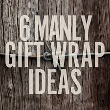 manly wrapping paper 6 diy gift wrap ideas for men made diy crafts for men