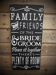 wedding seating signs friends of the sign choose a seat sign not a side a