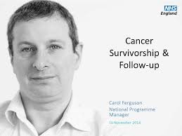 cancer survivorship follow up carol ferguson national programme
