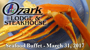 Buffet With Crab Legs by Seafood Buffet At The Ozark Steakhouse U2022 Heartland Community