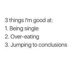 Memes About Being Single - dopl3r com memes 3 things im good at 1 being single 2 over