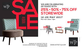 wtp furniture 25th anniversary sale here got sale singapore