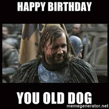 Game Of Thrones Birthday Meme - 20 best birthday memes for a game of thrones fan sayingimages com