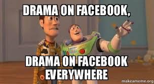 Internet Drama Meme - drama on facebook drama on facebook everywhere buzz and woody