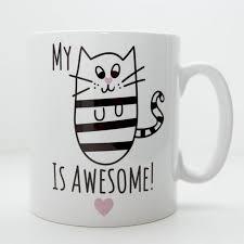 My Cat Is Awesome U0027 Mug By Kelly Connor Designs