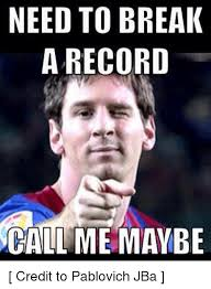 Call Me Maybe Meme - need to break a record call me maybe credit to pablovich jba call