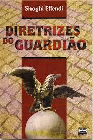 Diretrizes do Guardi£o by Editora Bahai do Brasil issuu