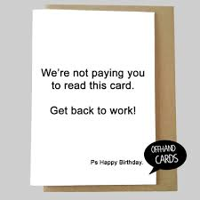 funny work birthday card get back to work insulting rude humour