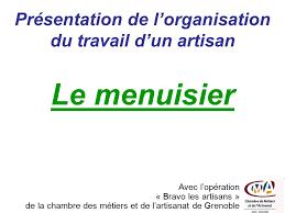 chambre des metier grenoble présentation de l organisation du travail d un artisan ppt