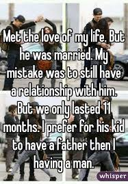 Love Of My Life Meme - met the love of my life but he was married my mistake was to still