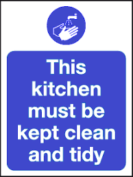 keep kitchen clean this kitchen must be kept clean and tidy keep kitchen tidy sign