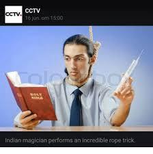 Magician Meme - cctv cctv 16 jun om 1500 moly indian magician performs an incredible