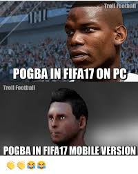 Mobile Memes - troll football pogba in fifa17 on pc troll football pogbain fifa17