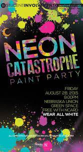 neon catastrophe paint party student involvement university of