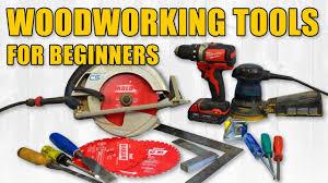 beginner woodworking tools hand tools u0026 power tools