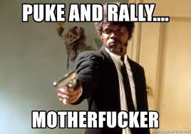 Puke Meme - puke and rally motherfucker samuel l jackson meme generator