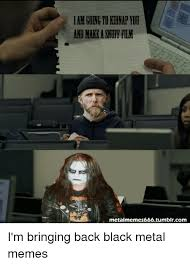 Black Metal Meme - 25 best memes about black metal memes black metal memes
