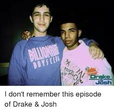 Drake Josh Memes - drake josh i don t remember this episode of drake josh drake
