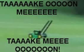 Lawn Mower Meme - lawn mower gif tumblr