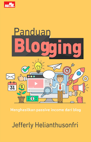 buku panduan be panduan lengkap menjadi blogger buku panduan blogging jefferly