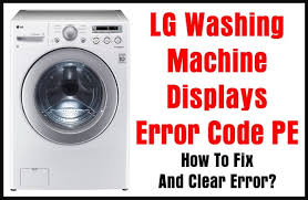 lg washing machine displays error code pe how to fix and clear