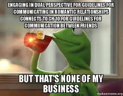 Perspective Meme - engaging in dual perspective for guidelines for communicating in